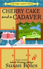 Cherry Cake and a Cadaver by Susan Boles