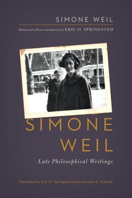 Book Simone Weil: Late Philosophical Writings by Weil, Simone