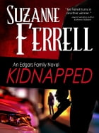 KIDNAPPED, A Romantic Suspense Novel by Suzanne Ferrell