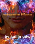 Wolf Magic: The Wolf Fey #3: Frost Series by Kailin Gow