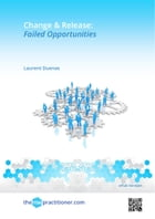 Change & Release: Failed Opportunities by Laurent Duenas