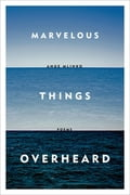 Marvelous Things Overheard 535546d9-e1a6-4a4c-b1da-6b2bd61cf72c