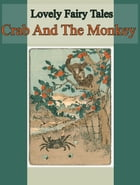 The Crab And The Monkey by Lovely Fairy Tales