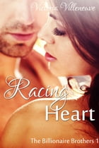Racing Heart (The Billionaire Brothers 1) by Victoria Villeneuve