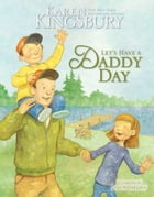 Let's Have a Daddy Day by Karen Kingsbury