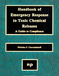 Handbook of Emergency Response to Toxic Chemical Releases: A Guide to Compliance