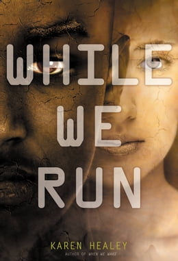 Book While We Run by Karen Healey