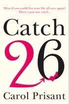 Catch 26: A Novel by Carol Prisant