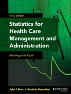 Statistics for Health Care Management and Administration: Working with Excel