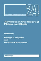 Advances in the Theory of Plates and Shells