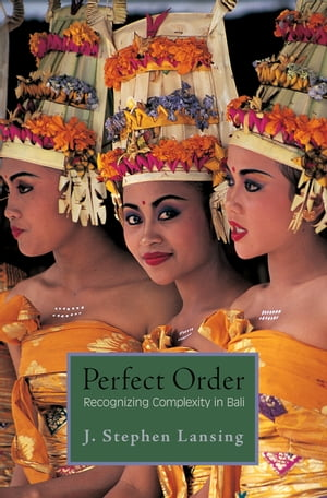 Perfect Order: Recognizing Complexity in Bali de J. Stephen Lansing