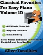 Classical Favorites for Easy Piano Volume 1 D by Silver Tonalities
