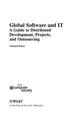 Global Software and IT A Guide to Distributed Development,  Projects,  and Outsourcing