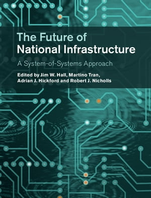 The Future of National Infrastructure A System-of-Systems Approach