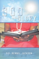 To God Be The Glory by Sis. Bennel Jackson