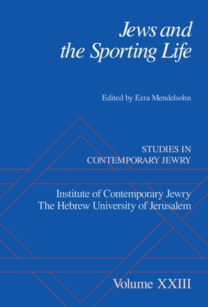 Jews and the Sporting Life Studies in Contemporary Jewry XXIII