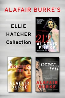 Alafair Burke's Ellie Hatcher Collection: 212, Angel's Tip, and Never Tell