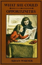 What She Could--Opportunities (Illustrated) by Susan Warner