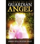 Work of a Guardian Angel by Annie Stillwater Gray