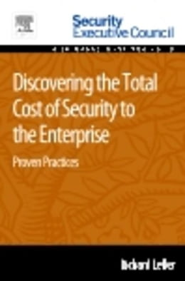 Book Discovering the Total Cost of Security to the Enterprise: Proven Practices by Lefler, Richard