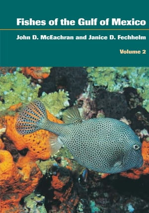 Fishes of the Gulf of Mexico,  Volume 2 Scorpaeniformes to Tetraodontiformes