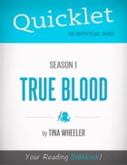 Quicklet on True Blood, Season One by Tina  Wheeler