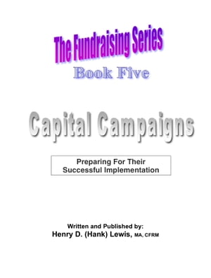 The Fundraising Series: Book 5 - Capital Campaigns