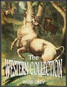 The Western Collection by Zane Grey