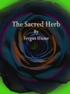 The Sacred Herb by Fergus Hume