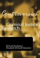 Controversies in Criminal Justice Research