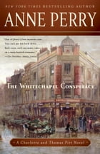 The Whitechapel Conspiracy: A Charlotte and Thomas Pitt Novel by Anne Perry