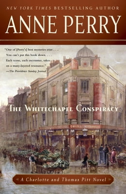 Book The Whitechapel Conspiracy: A Charlotte and Thomas Pitt Novel by Anne Perry