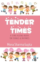 Tender Times: A Sing Along Book on Songs & Rhymes