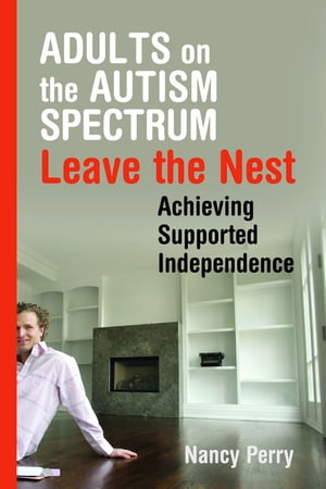 Adults on the Autism Spectrum Leave the Nest Achieving Supported Independence