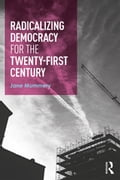 Radicalizing Democracy for the Twenty-first century 6a6bc833-9dc8-490e-8203-a14eeea36e99