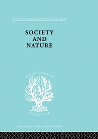 Society and Nature: A Sociological Inquiry