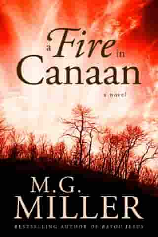 A Fire in Canaan by M.G. Miller