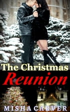 The Christmas Reunion by Misha Carver
