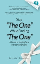 Stay the One While Finding the One by Bonnie Bruderer