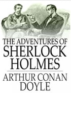 The adventures of Sherlock Holmes (Complete and annotated) by Arthur Conan Doyle