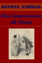 The Imprudence of Prue by Sophie Fisher