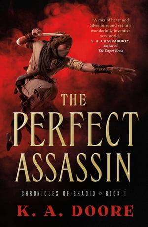 The Perfect Assassin: Book 1 in the Chronicles of Ghadid by K. A. Doore