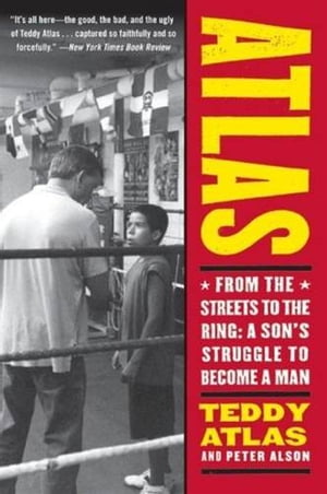 Atlas From the Streets to the Ring: A Son's Struggle to Become a Man
