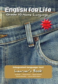 English for Life Learner's Book Grade 10 Home Language