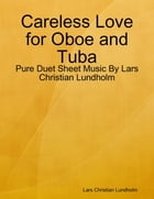 Careless Love for Oboe and Tuba - Pure Duet Sheet Music By Lars Christian Lundholm by Lars Christian Lundholm