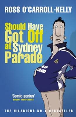 Book Should have got off at Sydney Parade by Ross O'Carroll-Kelly