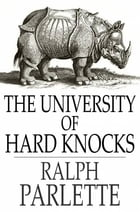 The University of Hard Knocks: The School That Completes Our Education by Ralph Parlette