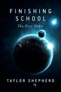 Finishing School: The First Order