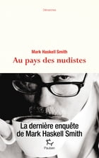 Au pays des nudistes by Mark Haskell smith
