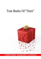 """Tom Burke Of """"Ours"""" [Christmas Summary Classics] by Charles Lever"""